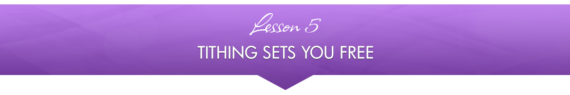 Lesson 5 — Tithing Sets You Free