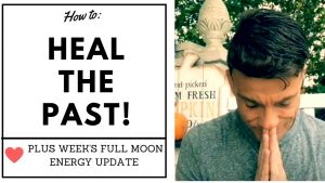Heal The Past (Release the Past) FAST! ⭐ 11/5 - 11/11 Energy Forecast Energy Update