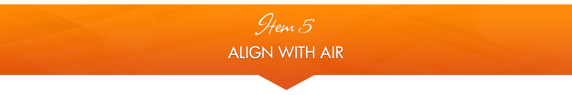 Item 5: Align With Air