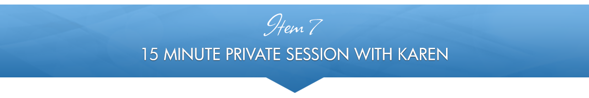 Item 7: 15-Minute Private Session with Karen