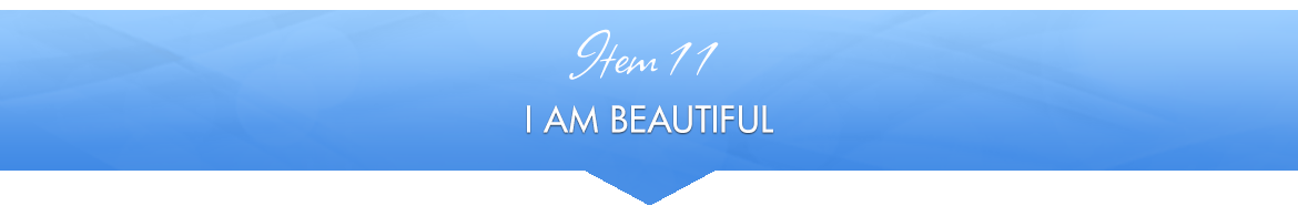 Item 11: I Am Beautiful