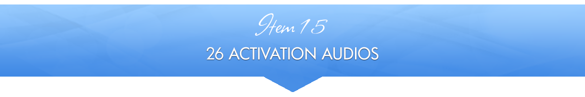 Item 15: 28 Activation Audios