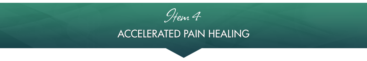 Item 4: Accelerated Pain Healing