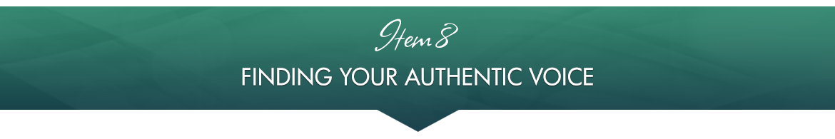 Item 8: Finding Your Authentic Voice