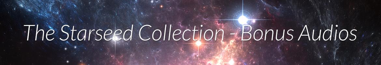 The Starseed Collection — Bonus Audios