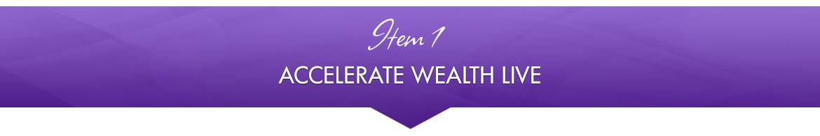 Item 1: Accelerate Wealth LIVE