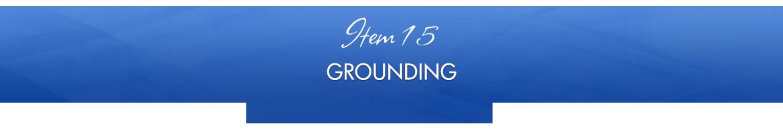 Item 15: Grounding
