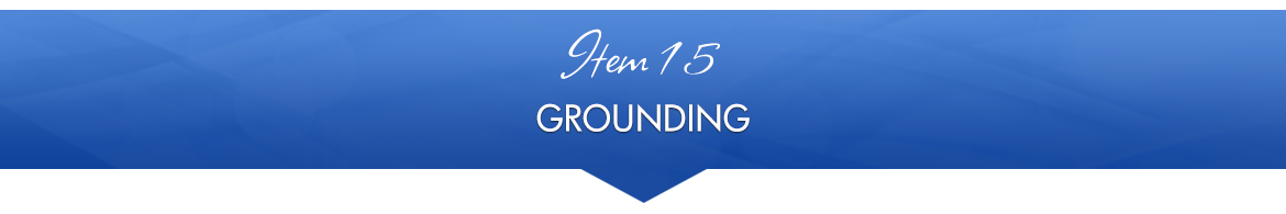 Item 15: Grounding