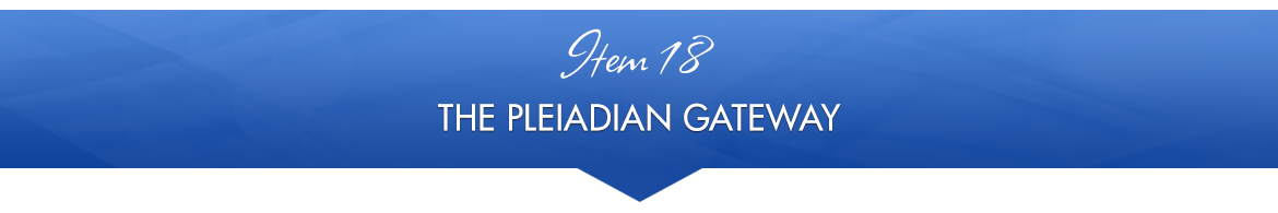 Item 18: The Pleiadian Gateway