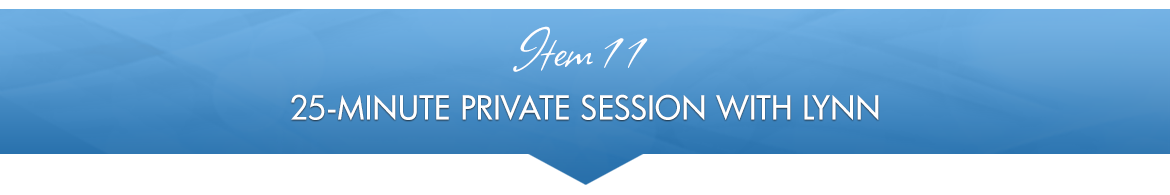 Item 11: 25-Minute Private Session with Lynn