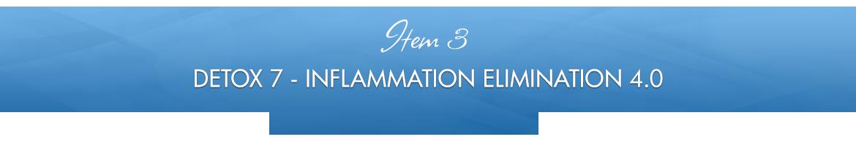 Item 3: Detox 7 — Inflammation Elimination 4.0