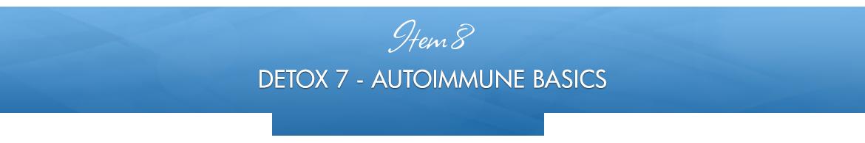 Item 8: Detox 7 — Autoimmune Basics