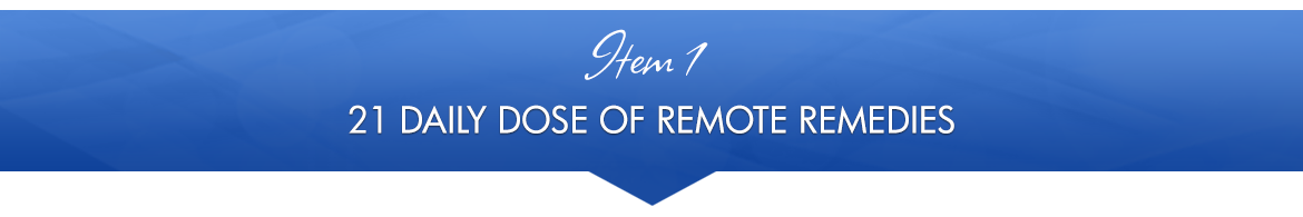 Item 1: 21 Daily Dose of Remote Remedies