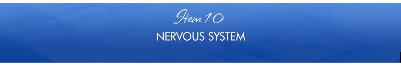 Item 10: Nervous System