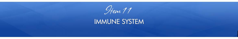 Item 11: Immune System