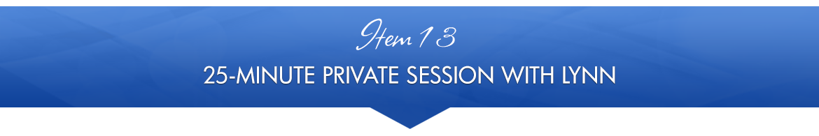 Item 13: 25-Minute Private Session with Lynn