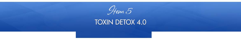 Item 5: Toxin Detox 4.0
