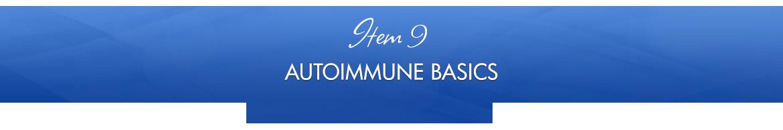 Item 9: Autoimmune Basics
