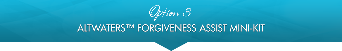 Option 3: AltWaters™ Forgiveness Assist Mini-Kit