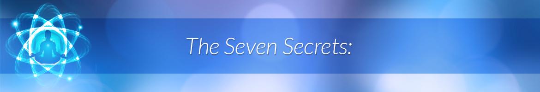 The Seven Secrets:
