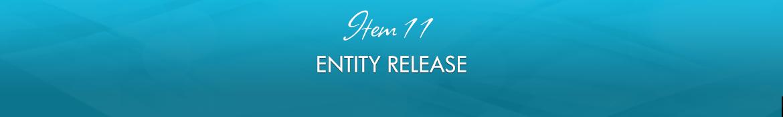 Item 11: Entity Release