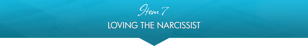 Item 7: Loving the Narcissist