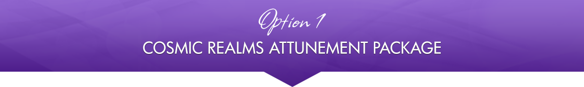 Option 1: Cosmic Realms Attunement Package