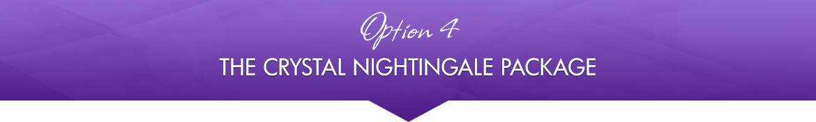 Option 4: The Crystal Nightingale Package
