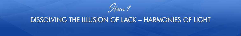 Item 1: Dissolving the Illusion of Lack — Harmonies of Light