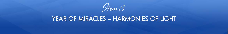 Item 5: Year of Miracles — Harmonies of Light