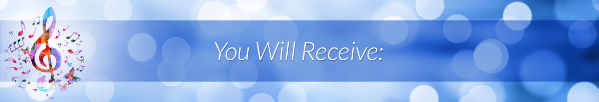 You Will Receive: