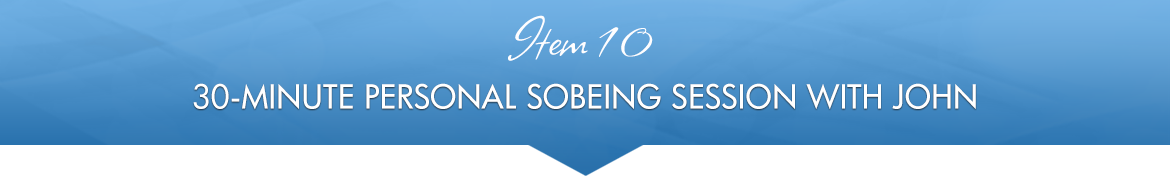 Item 10: 30-Minute Personal SoBeing Session with John