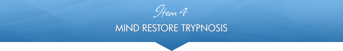 Item 4: Mind Restore Trypnosis