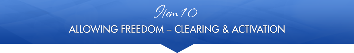 Item 10: Allowing Freedom — Clearing & Activation