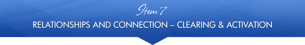 Item 7: Relationships and Connection — Clearing & Activation