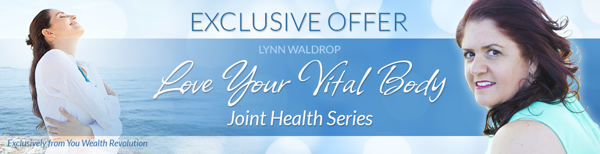 Love Your Vital Body — Joint Health Series