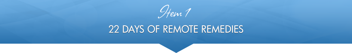 Item 1: 22 Days of Remote Remedies