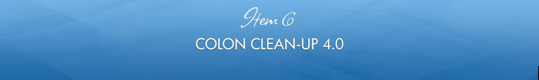 Item 6: Colon Clean-Up 4.0