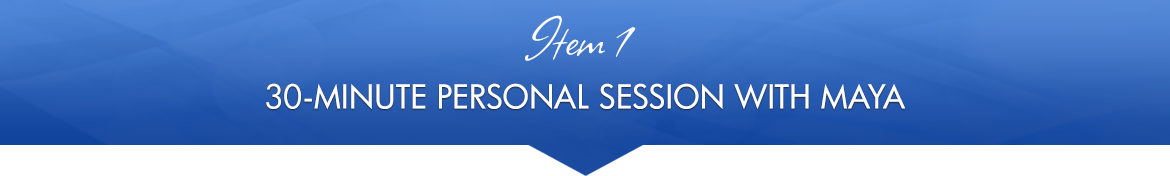 Item 1: 30-Minute Personal Session with Maya