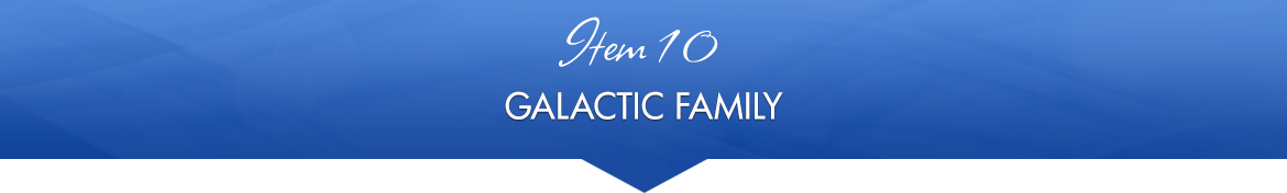 Item 10: Galactic Family