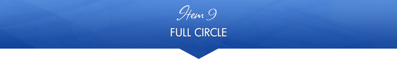 Item 9: Full Circle