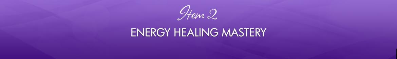 Item 2: Energy Healing Mastery