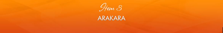 Item 3: Arakara