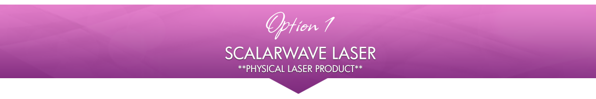 Option 1: ScalarWave Laser