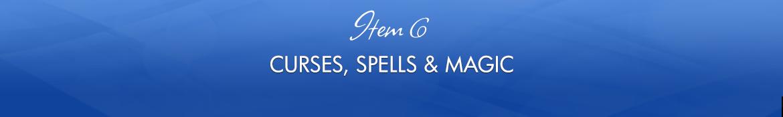 Item 6: Curses, Spells & Magic