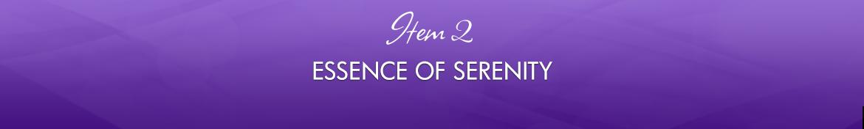Item 2: Essence of Serenity