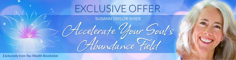 Accelerate Your Soul's Abundance Field