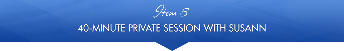 Item 5: 40-Minute Private Session with Susann
