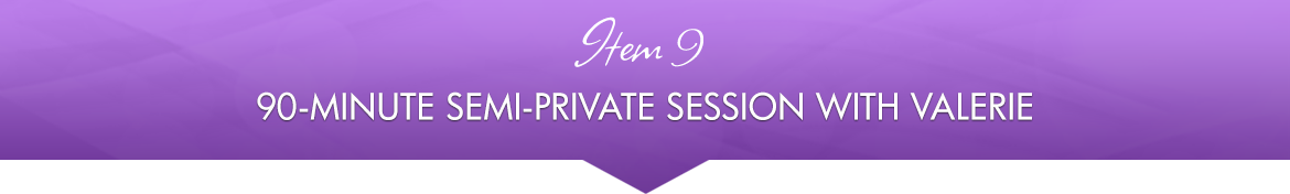 Item 9: 90-Minute Semi-Private Session with Valerie