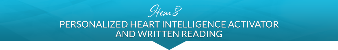 Item 8: Personalized Heart Intelligence Activator and Written Reading